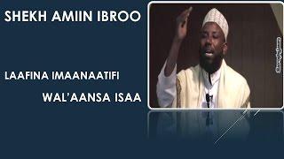 SHEKH AMIN IBROO - LAAFINA IIMAANAATIFI WAL'AANSA