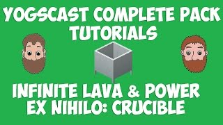 Infinite Lava & Power using Ex Nihilo Crucible - [Yogscast Complete pack tutorial]