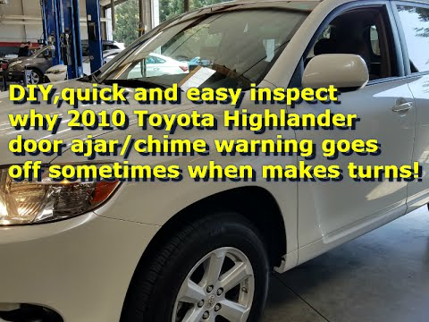 2010 toyota highlander door ajar/chime comes on intermittently