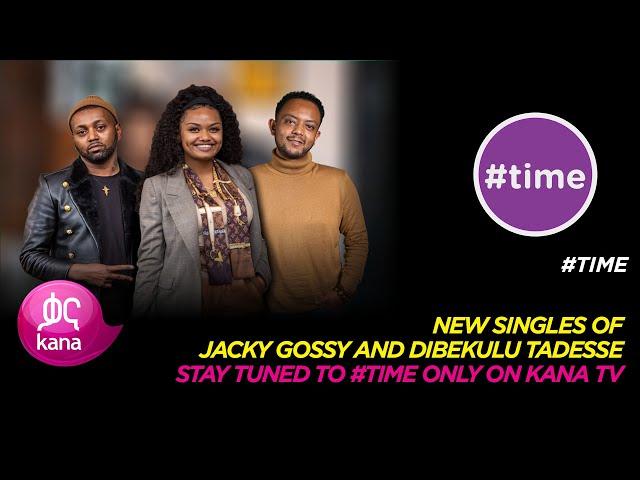 Danayit with Jacky Gossy and Dibekulu |#Time