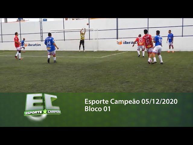 Esporte Campeão 05/12/2020 - Bloco 01