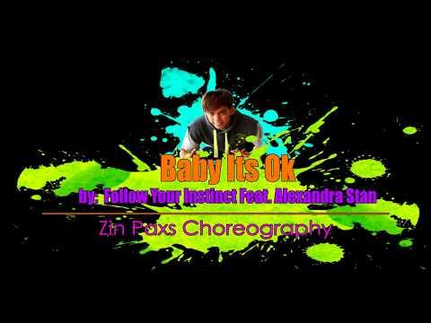 Baby Its Ok by Follow Your Instinct Feat  Alexandra Stan | Zin Paxs Choreography