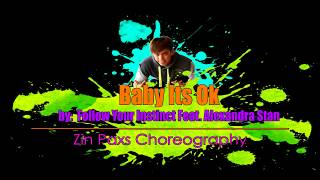 Baby Its Ok by Follow Your Instinct Feat  Alexandra Stan | Zin Paxs Choreography