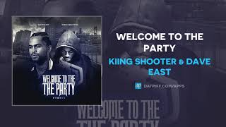 Kiing Shooter Dave East Welcome To The Party AUDIO.mp3