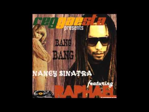 Raphael feat. Nancy Sinatra - Bang Bang (Lyrics) [Riddim by Reggaesta]