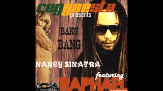 Raphael feat. Nancy Sinatra - Bang Bang [Riddim by Reggaesta]