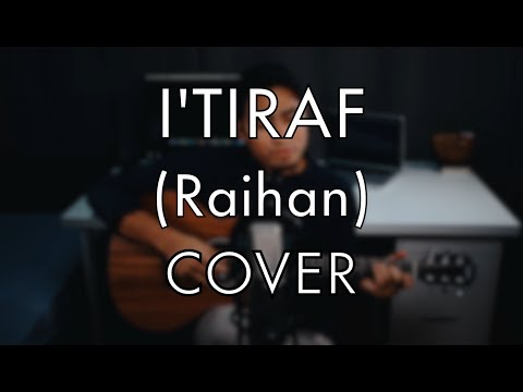 I'tiraf - Raihan (Cover by Imran Ali)