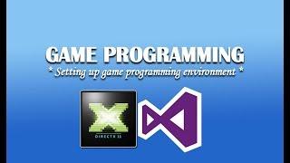 Setting up Game Programming environment (Installation of DirectX SDK).