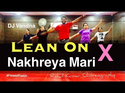 DJ Vandan - Lean On x Nakhreya Mari (Live Mix) | Fitness Bhangra Dance Choreography | Rahul Kumar