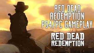 Red Dead Redemption PS4/PC Gameplay (Comparing PS4/PC vs. Xbox One Graphics)