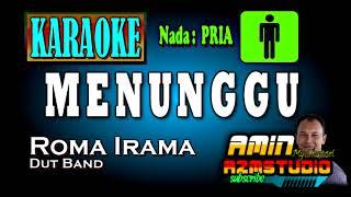 Download Mp3 MENUNGGU Roma Irama KARAOKE Nada PRIA