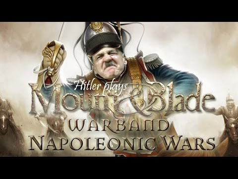 Hitler plays Mount and Blade Napoleonic Wars
