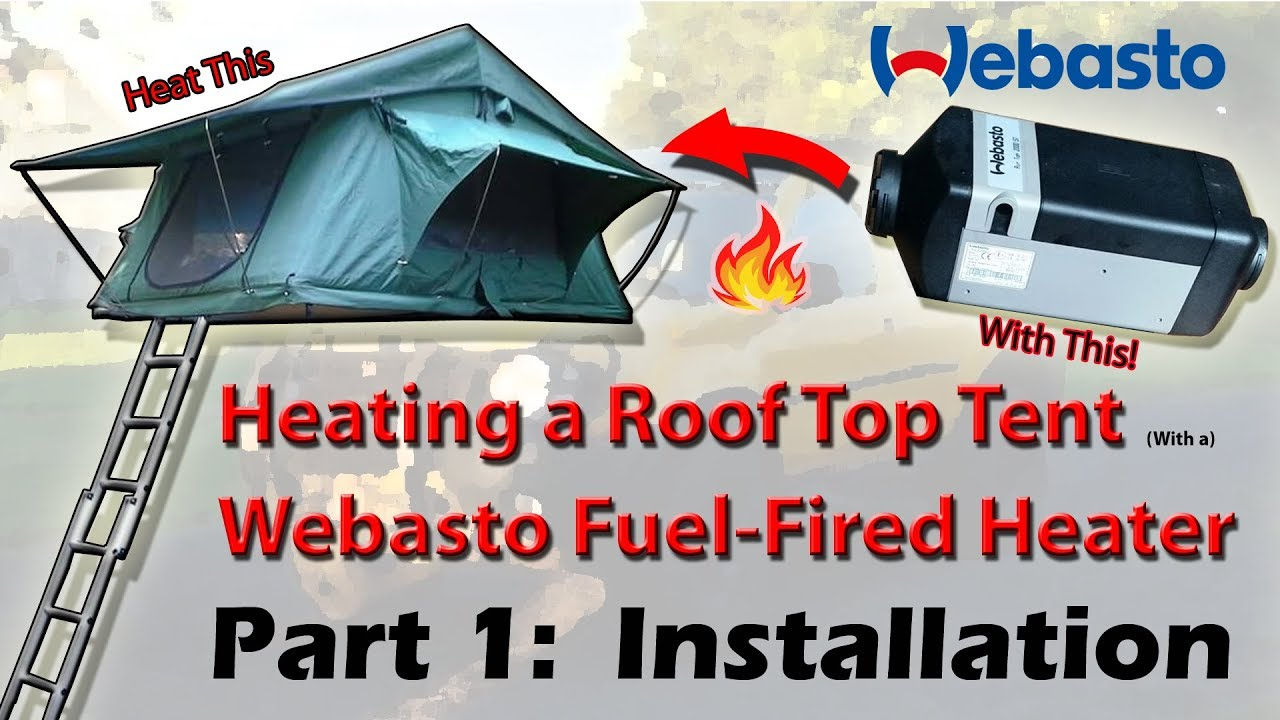 Heating a Roof Top Tent Part 1 Webasto Air Top 2000 ST Install (English) & Heating a Roof Top Tent Part 1: Webasto Air Top 2000 ST Install ...