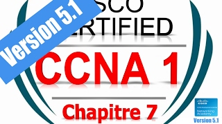 CCNA1 R&S Introduction to Networks (Version 5.1) - exam Chapter 7   Form French