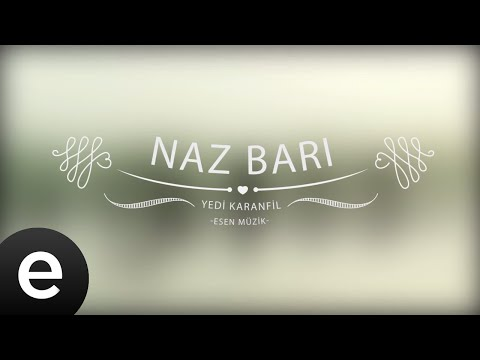 Yedi Karanfil (Seven Cloves) - Naz Barı - Official Audio