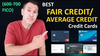 BEST Fair Credit Credit Cards / Average Credit Cards in 2021  FICO Credit Scores 600  650  700