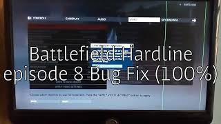 Battlefield Hardline episode 8 Bug fix (100%) working
