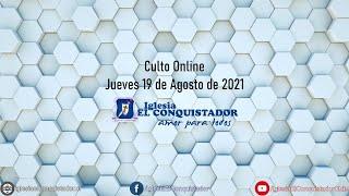 Culto online - Jueves 19 de Agosto de 2021