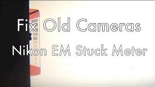 fix old cameras nikon em stuck meter