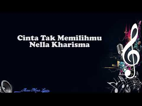 Cinta tak Memilihmu - Nella Kharisma (Video Lyrics)