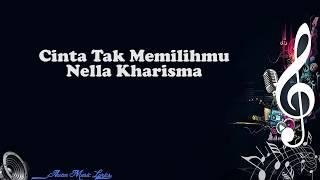Cinta tak Memilihmu - Nella Kharisma (Video Lyrics)