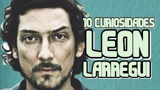 ¿QUIEN ES LEON LARREGUI?   CURIOSIDADES DE LEON LARREGUI.