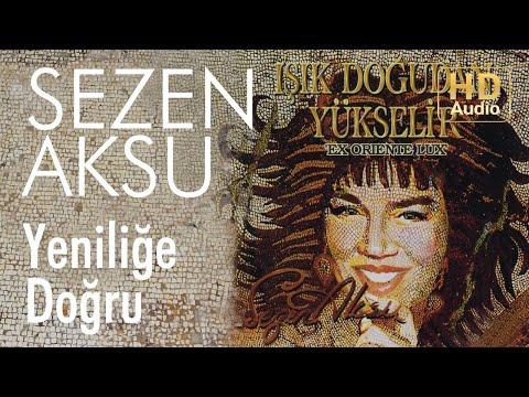 Sezen Aksu - Yeniliğe Doğru (Official Audio)