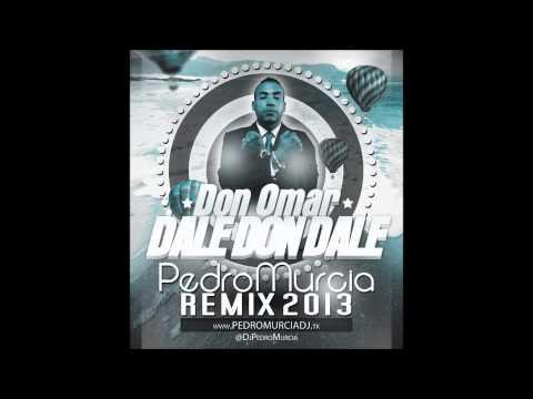 Don Omar  Dale Don Dale Pedro M Remix 2013