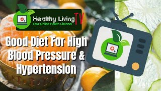 Good diet for high blood pressure and ...