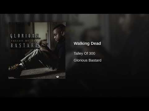 Talley Of 300 - Walking Dead [Official Audio]