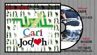 Wali - Cari Jodoh (Official Audio Video)