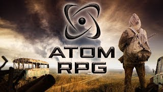 ATOM RPG - Crawl Out Through the Fallout