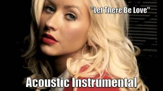 Christina Aguilera - Let There Be Love (Acoustic Instrumental)