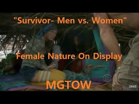 """Survivor- Men vs. Women"" Female Nature On Display  - MGTOW"