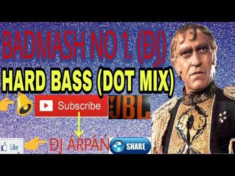 Badmash no 1 Dj HARD BASS (competition DOT mix)-Latest dj song 2017!