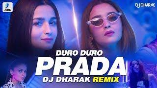 Prada Remix Duro Duro DJ Dharak The Doorbeen Alia Bhatt Shreya Sharma Jjust Music