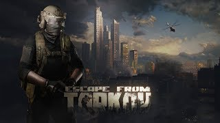 -=Escape From Tarkov=-...