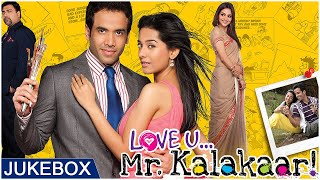 Love U Mr.Kalakaar Movie Songs | Tusshar Kapoor, Amrita Rao | Shreya Ghoshal, Mohit Chauhan |Jukebox