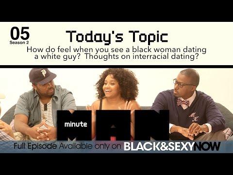 05   MINUTE MAN   Season 2   Black Women Dating White Men [Minisode]