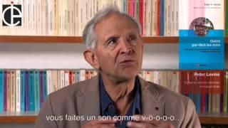 Comment le corps dissipe le traumatisme par Peter A. Levine