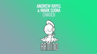 Andrew Rayel & Mark Sixma - Chased (Original Mix)