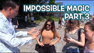 IMPOSSIBLE Street Magic Experiment : Part 3