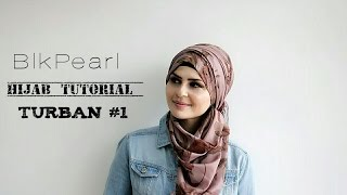BlkPearl Hijab Tutorial Turban #1