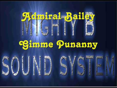 Admiral Bailey Gimme Punanny