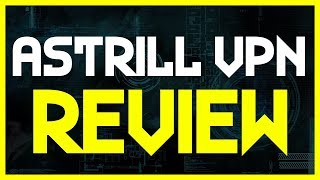 Astrill VPN Review - $20 a Month VPN WORTH IT?