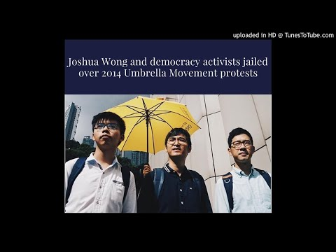 Democracy activists jailed over 2014 Umbrella Movement protests | TheM HKNewsinUrdu/Hindi | 20170912