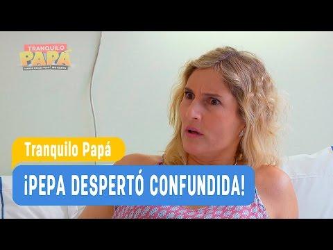 Tranquilo Papá - ¡Pepa despertó confundida! - Mejores momentos / Capítulo 4