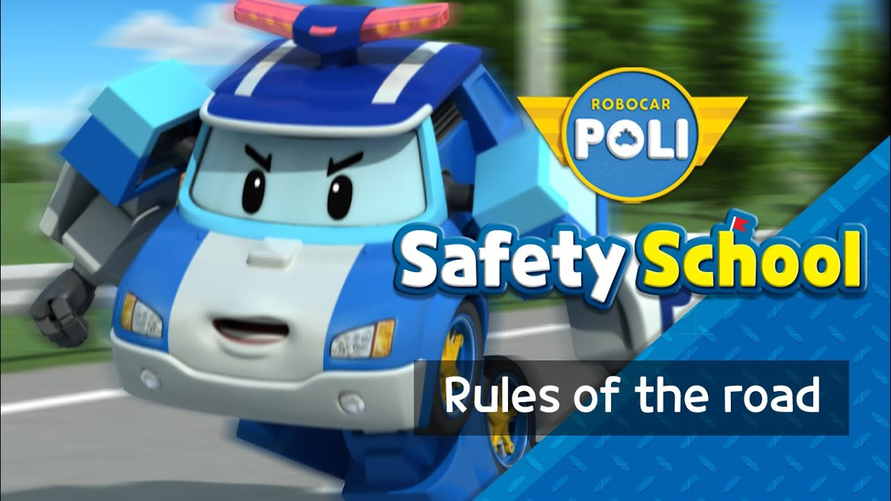 Traffic Safety with POLI | EP7. Rules of the Road | Cartoon for Kids | Robocar POLI Safety School