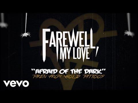Farewell,  My Love - Afraid Of The Dark (Lyric)