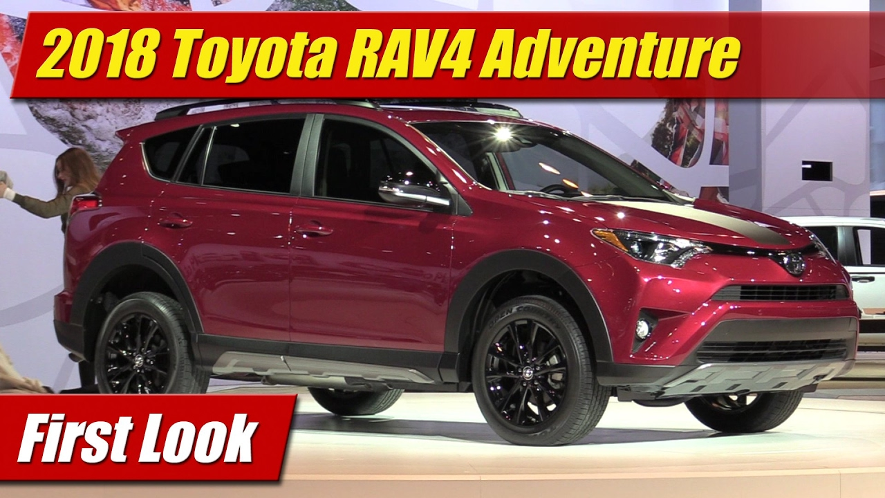 2018 toyota rav4 adventure first look doovi